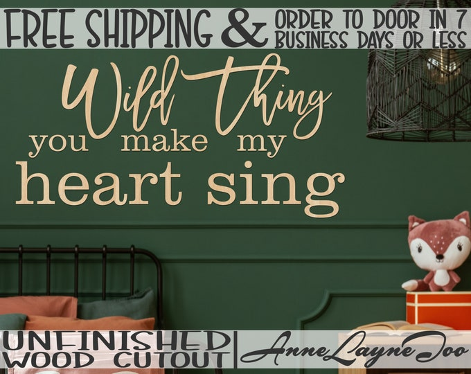 Wild Thing you make my heart sing, Wall Phrase Cutout, laser cutout, wooden, wall sign, wooden wall phrase, unfinished wood cutout - 325181