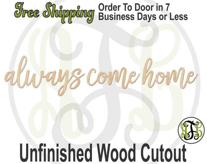 always come home, Wall Phrase Cutout, laser cutout, Wall sign, wooden sign, wall phrase, wooden wall phrase, unfinished wood cutout - 325139