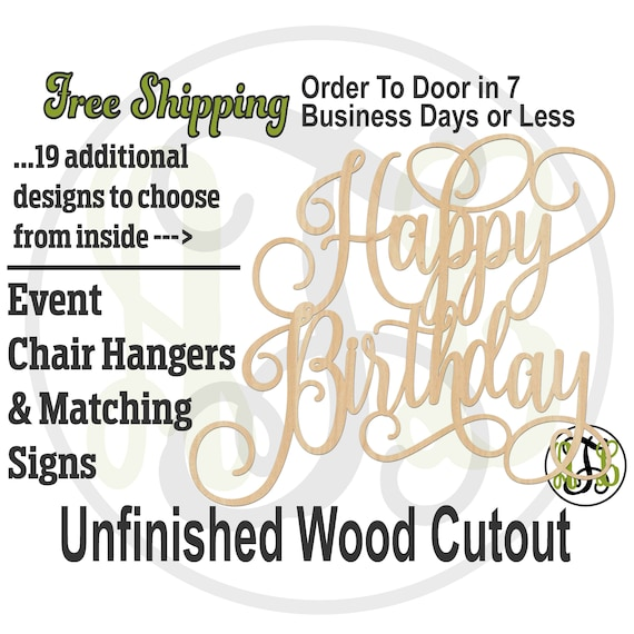Happy Birthday- 321036-55- Event Cutout, unfinished, wood cutout, laser wood cut out, wooden sign, Birthday Sign, Sweet 16, Chair Hanger