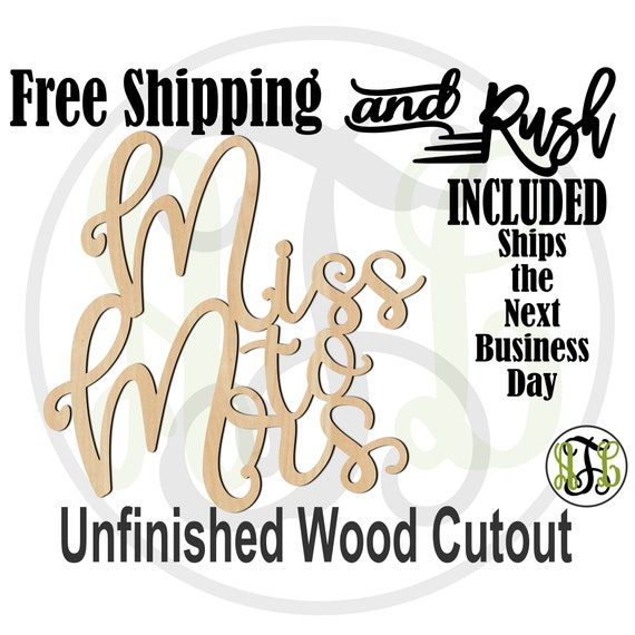 RUSH PRODUCTION- Miss to Mrs -321009- Door Hanger Cutout, unfinished, wood cutout, laser cut out, Bridal Shower, Engagement,  sign