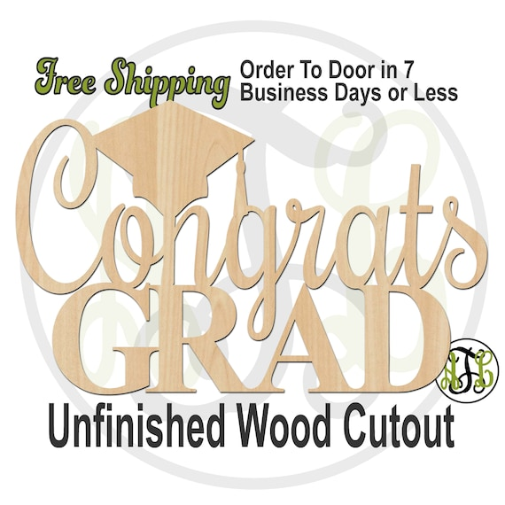 Congrats GRAD- 321019- Wedding Cutout, unfinished, wood cutout, wood craft, laser cut wood, wood cut out, cut out, wooden sign, Valentine