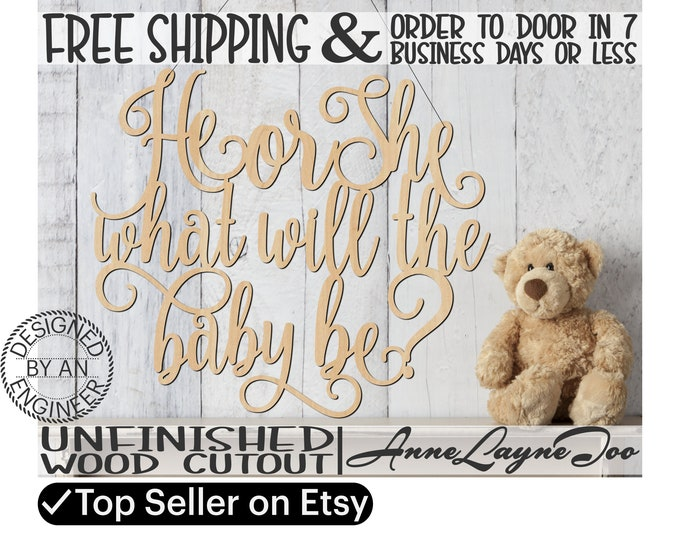 He or She what will the baby be Wood Cutout, Baby Shower Cutout, Gender Reveal Wooden Sign, unfinished, laser cut, wood cut out -321024