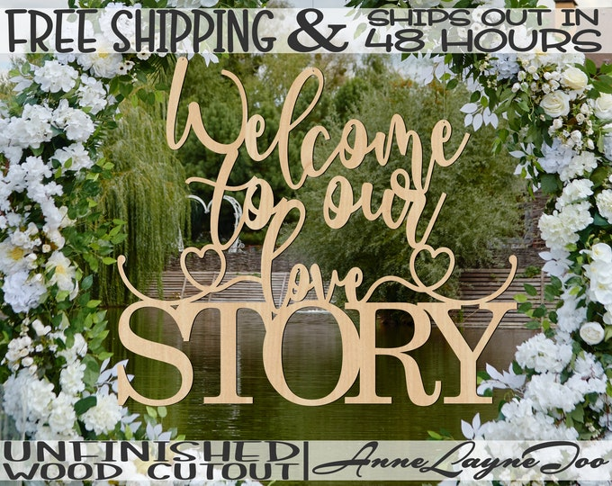 Welcome to our love STORY Wood Sign, Wedding Decor, Wedding Sign Cutout, unfinished, wood cut out, laser cut, Ships in 48 HOURS -325194