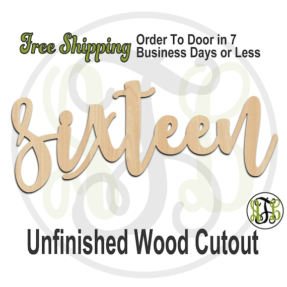 sixteen - 320243FrFt- Word Cutout, unfinished, wood cutout, birthday, number, laser cut wood, wood cut out, Door Hanger, wooden, age