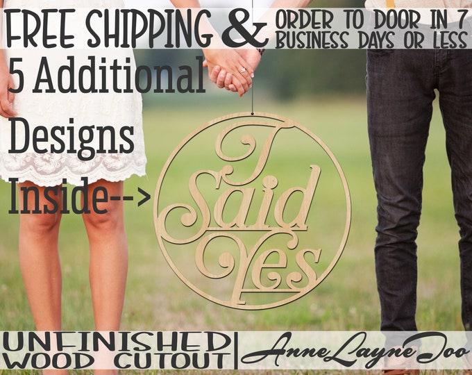 I Said Yes in Thin Circle Frame Wood Sign, Prom sign, Wedding Sign Cutout, Door Hanger, unfinished, wood cut out, laser cut -260408-13
