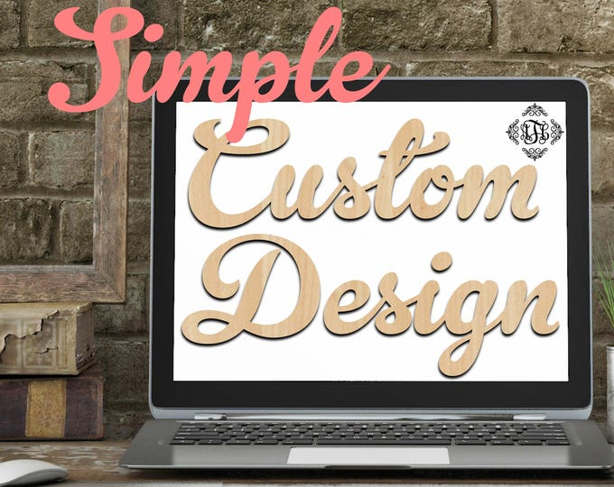 Custom Design Wood Art Simple, 1 Feature, Wedding, Nursery, College, Personalized, Sign, Birthday, laser cut shape, wood cut out
