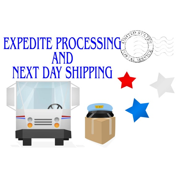 Expedite Processing and Next Day Shipping