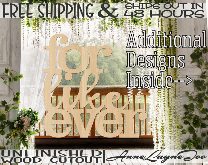 for like ever Wood Cutouts, Wedding Sign, Engagement Sign, Wedding Decor, unfinished, wood cut out, laser cut, Ships in 48 HOURS -325201-04