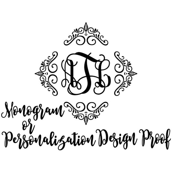 Design Proof For Monogram or Personalized Pieces and Framed Monograms or Words