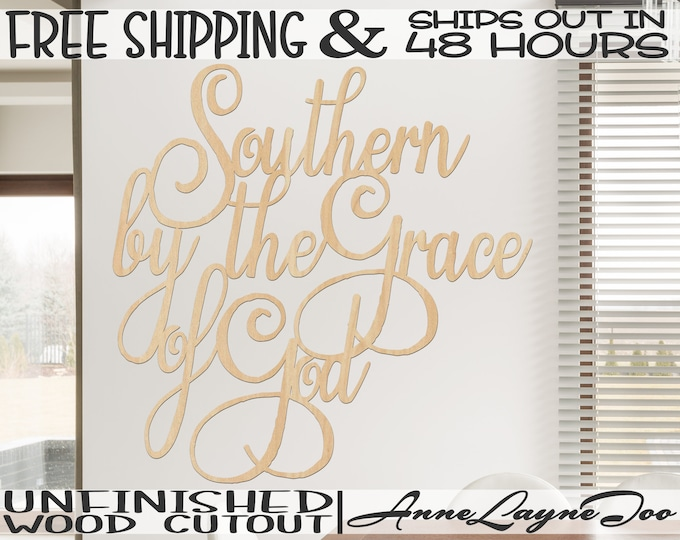 Southern by the Grace of God Wood Cutout, Southern Wood Sign, Southern Born, unfinished, wood cut out, laser cut, Ships in 48 HOURS -325195
