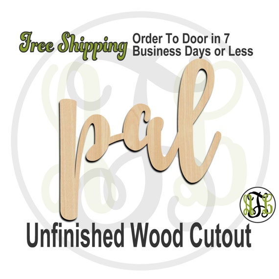 pal - 320226FrFt- Word Cutout, unfinished, wood cutout, wood craft, laser cut wood, wood cut out, Door Hanger, wooden sign, wreath accent