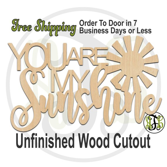 You are my Sunshine- 325072- Nursery Cutout, unfinished, wood cutout, wood craft, laser cut, wood cut out, cut out, wooden sign, wall art