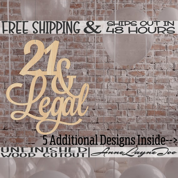 21 & Legal Wood Sign, Wooden Birthday Sign, Twenty One, Chair Hanger, unfinished, wood cut out, laser cut, Ships in 48 HOURS -80040 62-66