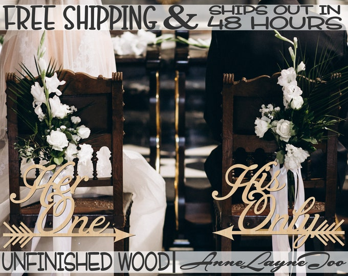 Her One & His Only Pair of Wood Signs, Wedding Chair Hangers, Anniversary, unfinished, wood cut out, laser cut, Ships in 48 HOURS -261005-08