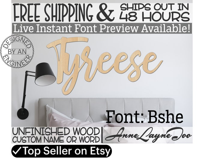 Wooden Name Sign, Bshe Font,  unfinished wood cutout, Custom Wood Name Sign, Nursery Sign, Wedding, Birthday Sign, Name in Wood- 48 HOURS