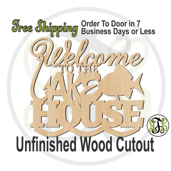 Welcome to the Lake House - 325009- Welcome Cutout, unfinished, wood cutout, wood craft, laser cut wood, wood cut out, wooden sign, wall art
