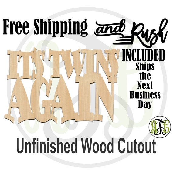 It's Twins Again Wood Sign, Baby Shower Sign, Hospital Door Hanger, unfinished, wood cutout, laser cut -325077- RUSH PRODUCTION