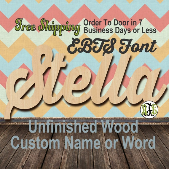 Unfinished Wood Custom Name or Word EBTS Font, wood cut out, Script, Connected, wood cutout, wooden sign, Nursery, Wedding, Birthday