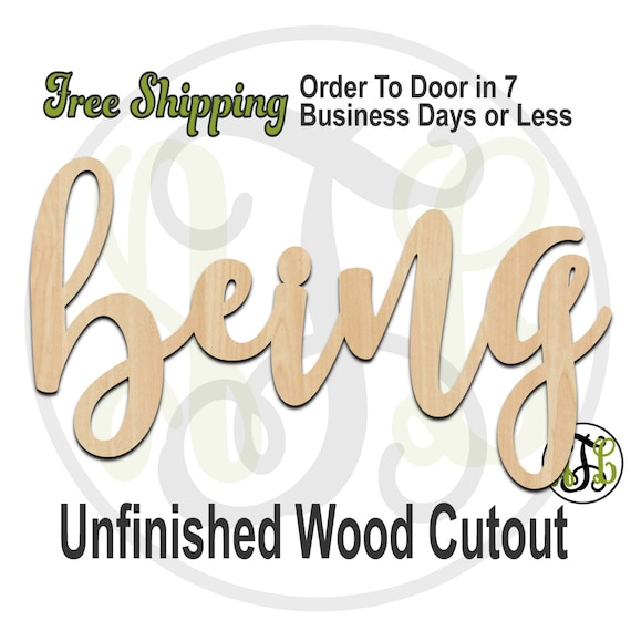 being - 320200FrFt- Word Cutout, unfinished, wood cutout, wood craft, laser cut wood, wood cut out, Door Hanger, wooden sign, wreath accent