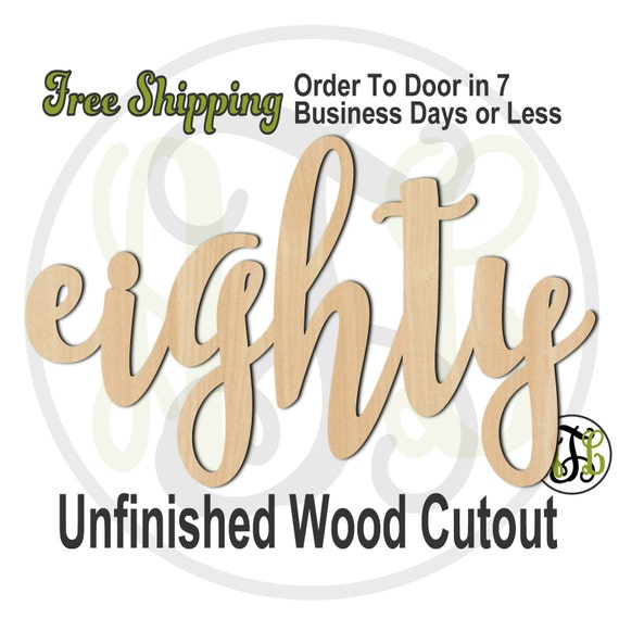 eighty - 320253FrFt- Word Cutout, unfinished, wood cutout, birthday, number, laser cut wood, wood cut out, Door Hanger, wooden sign, age
