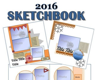 2016 Sketchbook - 47 Scrapbooking Sketches and 10 Card sketches from 2016
