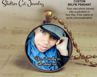 "PERSONALIZED SELFIE NECKLACE with your image and quote or name - 1-1/4"" Circle Pendant or Key Ring - Handmade Wearable Photo Art Jewelry"