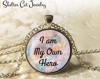 """I Am My Own Hero Necklace - 1-1/4"""" Circle Pendant or Key Ring - Wearable Photo Art Jewelry - Inspirational, Heroic, Hero, Motivation, Gift"""