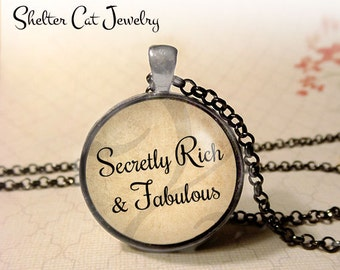 """Secretly Rich and Fabulous Necklace - 1-1/4"""" Circle Pendant or Key Ring - Wearable Photo Art Jewelry - Empowerment, Motivation, Inspiration"""