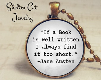 "If a book is well written Necklace - Jane Austen Quote - 1-1/4"" Circle Pendant or Key Ring - Photo Art Jewelry - Reader, Writer Library Gift"