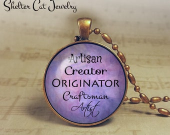 """Artisan/Artist Necklace - 1-1/4"""" Circle Pendant or Key Ring - Handmade Wearable Photo Art Jewelry - Gift for Artist, Craftsman, Creative"""