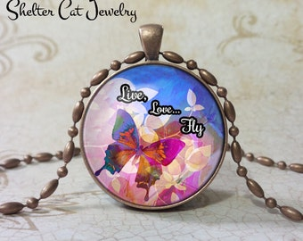 """Live, Love... Fly Butterfly Necklace - 1-1/4"""" Circle Pendant or Key Ring - Handmade Wearable Photo Art Jewelry - Nature - Gift for her"""