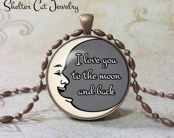 "I Love You To The Moon and Back Necklace - 1-1/4"" Pendant or Key Ring - Handmade Book Jewelry - Man in the Moon Romantic Gift for Her or Him"