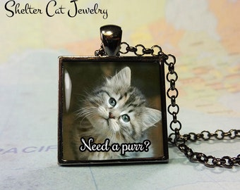 """Need a Purr Cat Necklace - 1"""" Square Pendant or Key Ring with Cute Kitten - Handmade Wearable Photo Art Jewelry, Gift for Cat Lover"""