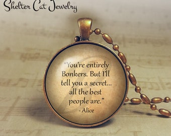 "You're Entirely Bonkers Necklace - Alice in Wonderland - 1-1/4"" Circle Pendant or Key Ring - Handmade Wearable Photo Art Jewelry - Gift"