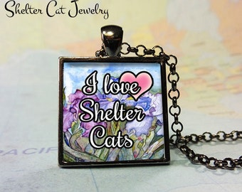 "I Love Shelter Cats Cat Pendant - 1"" Square Necklace or Key Ring - Handmade Wearable Shelter Cats Photo Art Jewelry"