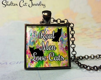 """Real Men Love Cats Cat Pendant - 1"""" Square Necklace or Key Ring - Handmade Wearable Shelter Cats Photo Art Jewelry"""