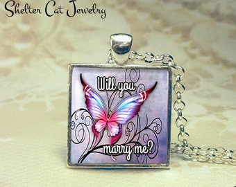 "Will You Marry Me? Butterfly Necklace - 1"" Square Pendant or Key Ring - Handmade Wearable Photo Art Jewelry - Proposal Gift for Her or Him"