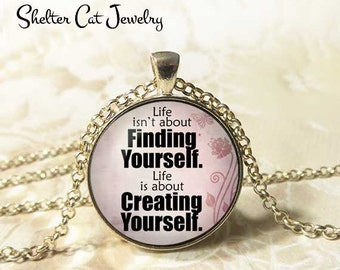 """Create Yourself Necklace - 1-1/4"""" Circle Pendant or Key Ring - Photo Art - Wearable Art Empowerment, Inspiration Motivation Spiritual Gift"""