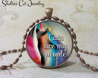 "Cats Are My People Cat Pendant 1-1/4"" Round Pendant Necklace or Key Ring - Handmade Wearable Shelter Cats Photo Art Jewelry"