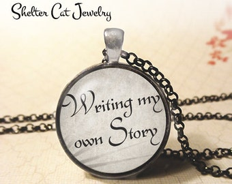 "Writing My Own Story Necklace - 1-1/4"" Circle Pendant or Key Ring - Wearable Photo Art Jewelry - Gift Scribe, Writer, Novelist, Screenwriter"