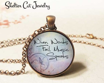 """When Words Fail, Music Speaks Necklace - 1-1/4"""" Circle Pendant or Key Ring - Photo Art - Blue, Inspiration, Musician, Singer, Song Gift"""
