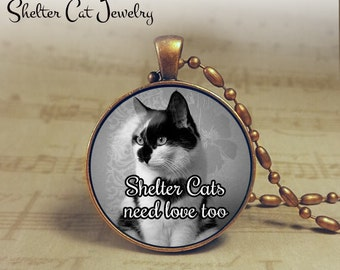 "Shelter Cats Need Love Too Necklace - 1-1/4"" Round Pendant or Key Ring - Handcrafted Cat Wearable Photo Art Jewelry - Shelter Worker Gift"