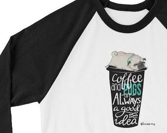 Coffee and Pugs Are Always a Good Idea 3/4 Sleeve Raglan Unisex Shirt | Scribble Pug Dog Dogs | Cute Fall Morning Latte Cup Baseball Shirts