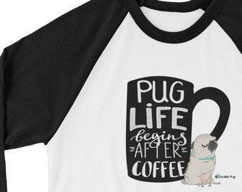 Pug Life Begins After Coffee 3/4 Sleeve Raglan Unisex Shirt | Scribble Pug Dog Dogs | Cute Fall Morning Latte Cup Baseball Shirts