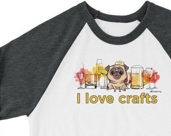 Crafts Beer Pug 3/4 Sleeve Unisex Raglan Shirt | Craft Beers Alcohol Pugs Dog Dogs | Cute Shirts Baseball Tee | Mens Womens