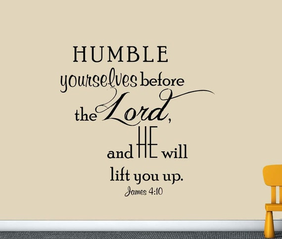 James 4:10 Humble Yourselves Before The Lord.... Bible