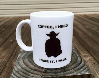 Star Wars Yoda Coffee Mug - Coffee, I need. Have it, I must.