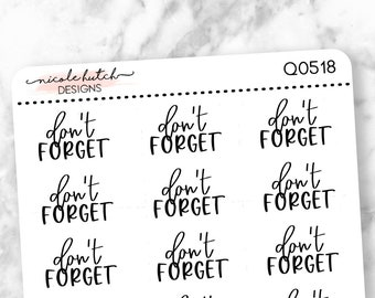 Q0518 || Don't Forget Brush Script Planner Stickers - Functional Stickers - Black Text - Matte Removable Labels