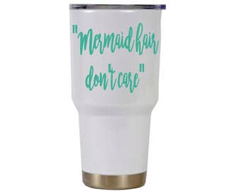 Mermaid Hair Don't care, Cup decal, Waterproof yeti sticker, RTIC cup decal, Yeti tumbler decal,20oz & 30oz Tumbler, Seashell and Name decal