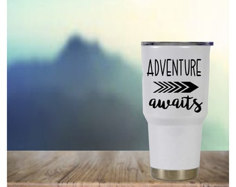 Adventure awaits decal, Traveling cup, Camping Yeti cup, RTIC Waterproof vinyl decal sticker, Cup decal, Yeti Rambler, Personalized Yeti cup